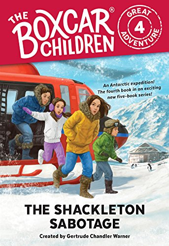 The Shackleton Sabotage (The Boxcar Children Great Adventure Book 4) (English Edition)