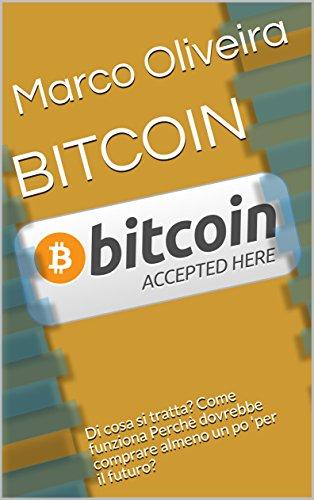 BITCOIN-Di-cosa-si-tratta-Come-funziona-Perch-dovrebbe-comprare-almeno-un-po-per-il-futuro-Digital-World-Book-Vol-1-Italian-Edition