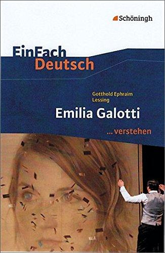 EinFach Deutsch ...verstehen. Interpretationshilfen: EinFach Deutsch ...verstehen: Gotthold Ephraim Lessing: Emilia Galotti