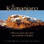 Kilimanjaro: A Photographic Journey t...