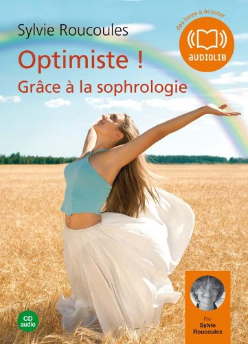 Optimiste ! Grâce à la sophrologie (z) - Audio livre 1 CD audio - 52 min