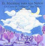 El Material Completo Para Los Ninos/ Complete Guide for Children: Un Curso De Milagros Para Ninos (Letritas De Amor) (Spanish Edition) by Bette Jean Cundiff (2005-11-25)