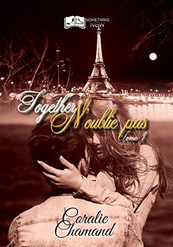 Together -  N'oublie pas, tome 1 (Something New) par Coralie Chamand