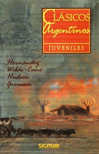 Clasicos Argentinos/Classic Argentine Stories (CLASICOS JUVENILES) por Jose Hernandez
