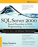 SQL Server 2000 Stored Procedure & XML Programming, Second Edition (Database)
