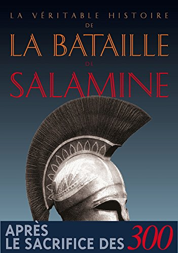La Véritable histoire de la bataille de Salamine par Jean Malye