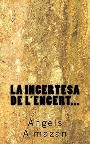 La incertesa de l'encert... por Àngels Almazán