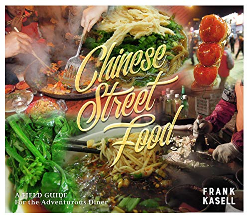 Chinese Street Food: A Field Guide for the Adventurous Diner -