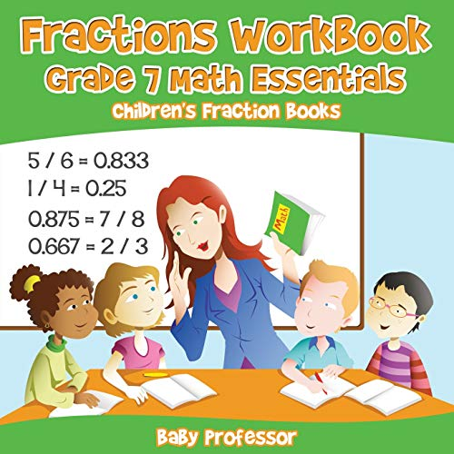 Fractions Workbook Grade 7 Math Essentials: Children's Fraction Books