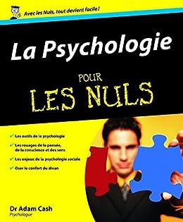 Psychologie Pour les Nuls (La) par [CASH, Adam]