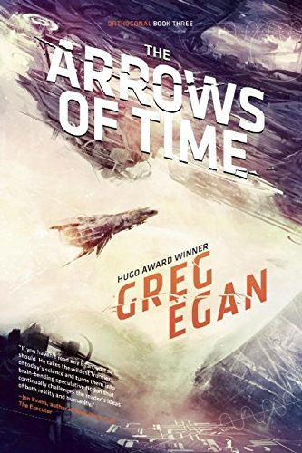 The Arrows of Time: Orthogonal Book Three por Greg Egan