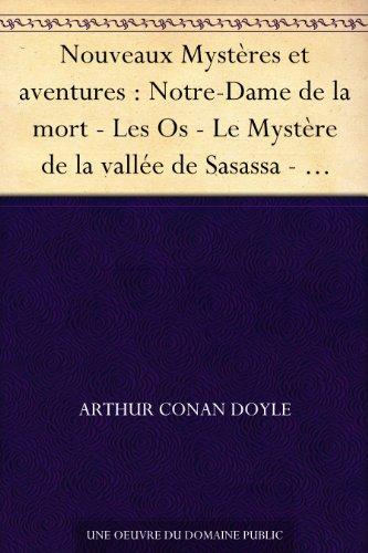 Couverture du livre Nouveaux Mystères et aventures : Notre-Dame de la mort - Les Os - Le Mystère de la vallée de Sasassa - Notre Cagnotte du derby - Le Récit de l'Américain