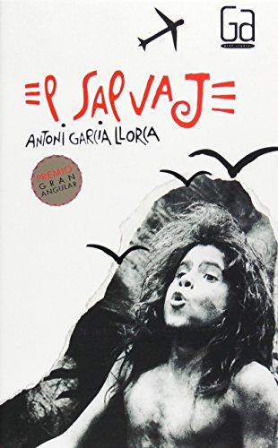El salvaje (Gran Angular) por Antoni García Llorca