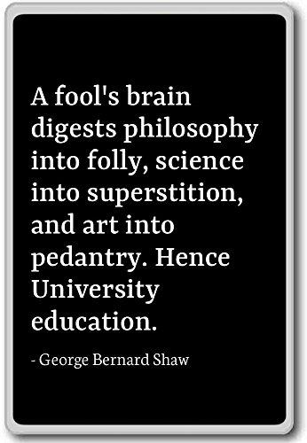 Una filosofia cervello di Fool digestione in...-George Bernard Shaw-Citazioni, magnete per frigorifero, Black