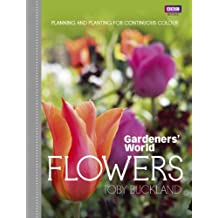Gardeners' World: Flowers: Planning and Planting for Continuous Colour