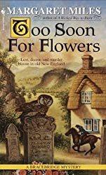 Too Soon for Flowers by Margaret Miles (1998-12-31)