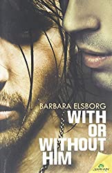 With or Without Him by Barbara Elsborg (2014-11-04)
