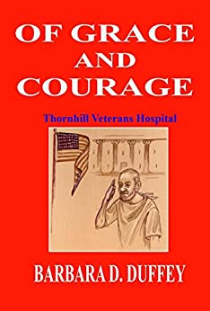 Torrent Para Descargar Of Grace and Courage: Thornhill Veterans Hospital Archivo PDF