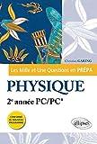 Les Mille et Une questions de la physique en prépa 2e année PC/PC*