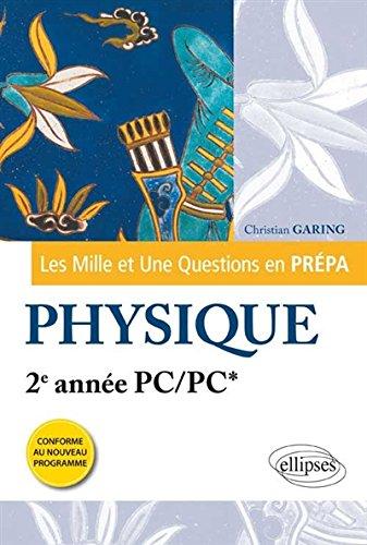 Les 1001 Questions en Prpa : Physique 2e Anne PC/PC* Programme 2014