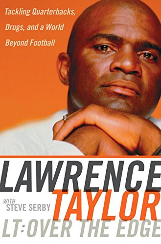 Lt over the Edge: Tackling Quarterbacks, Drugs, and a World Beyond Football por Lawrence Taylor