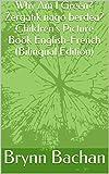 Why Am I Green? Zergatik nago berdea? Children's Picture Book English-French (Bilingual Edition)