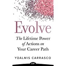 Evolve: The Lifetime Power of Actions on Your Career Path (English Edition)