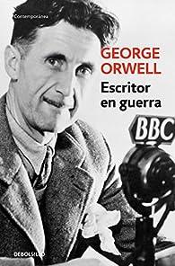 Escritor en guerra par George Orwell