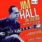 Milestones of a Jazz Legend - Jim Hall on Guitar Vol. 9