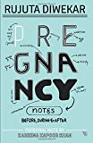 #7: Pregnancy Notes: Before, During & After