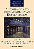 A Companion to Phenomenology and Existentialism (Blackwell Companions to Philosophy) -