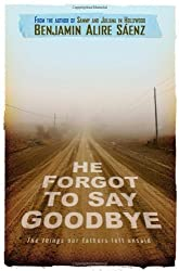 He Forgot to Say Goodbye by Benjamin Alire Saenz (2008-06-17)