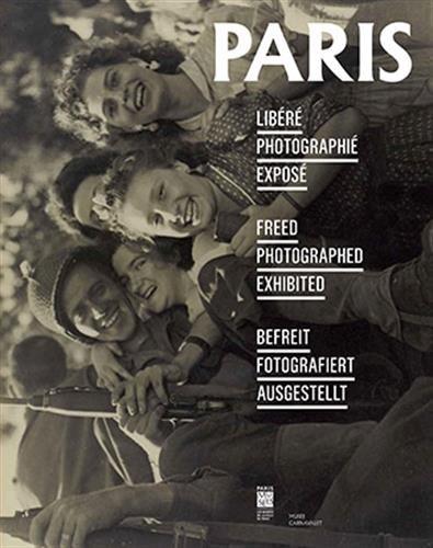 Paris libéré, photographié, exposé