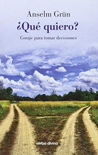 Descargar Libro ¿qué quiero?: Coraje para tomar decisiones (Surcos) de Anselm Grün