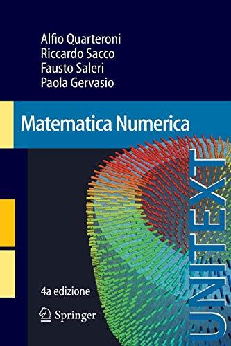Matematica Numerica (UNITEXT, Band 77) (Mathematische Elementare Modellierung)
