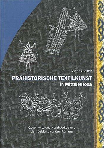 Prähistorische Kostüm - Prähistorische Textilkunst in Mitteleuropa: Geschichte des