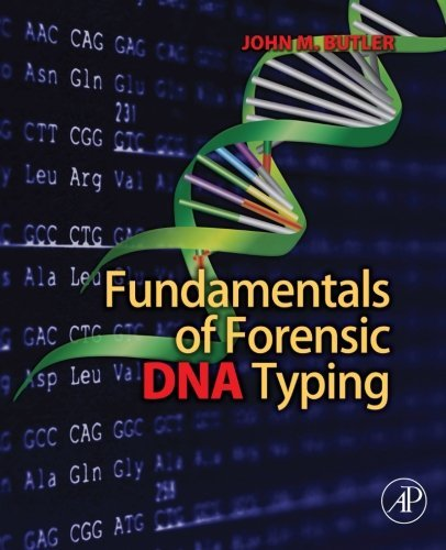 Fundamentals of Forensic DNA Typing by John M. Butler (2009-10-13)