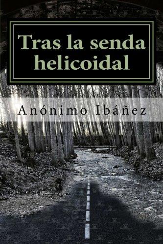 Tras la senda helicoidal por Anónimo Ibáñez
