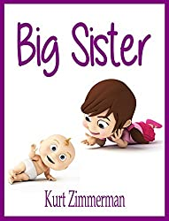 Big Sister (A rhyming story about sibling jealousy and love) (English Edition)