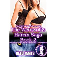 The Werewolf's Harem Saga Book 2 (An ELEVEN Book Bundle): (A Harem, Succubus, Witch, Supernatural, Cuckold Erotica) (English Edition)
