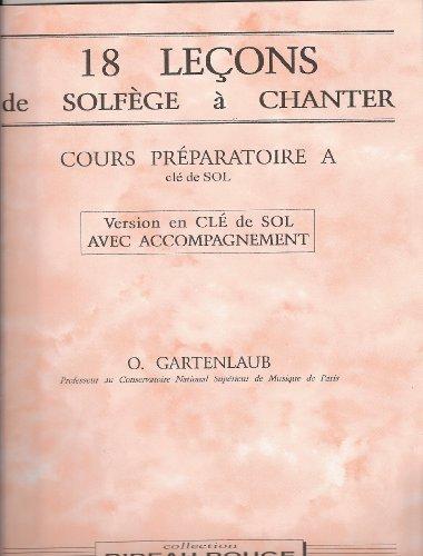 18 Lecons Solfege a Chanter : Cours Preparatoire a