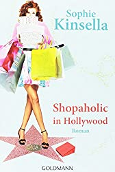 Shopaholic in Hollywood: Ein Shopaholic-Roman 7 (Schnäppchenjägerin Rebecca Bloomwood, Band 7)