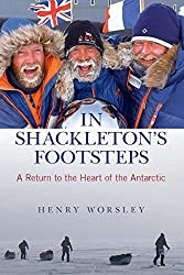 In Shackleton's Footsteps: A Return To The Heart Of The Antarctic by Henry Worsley (2011-11-22)