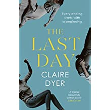 The Last Day: An unforgettable novel about the true meaning of love