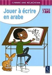 """Afficher """"Jouer à écrire en arabe"""""""