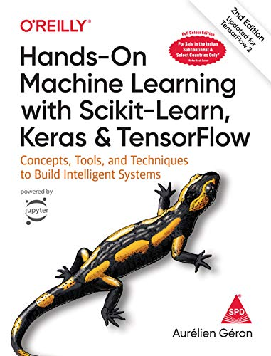 Hands-On Machine Learning with Scikit-Learn, Keras and Tensor Flow: Concepts, Tools and Techniques to Build Intelligent Systems (Colour Edition)