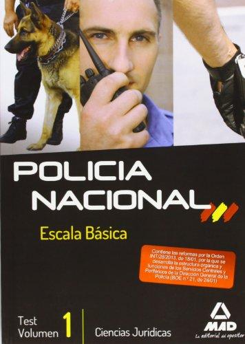 Escala Básica de Policía Nacional. Test Ciencias Jurídicas. Volumen I: 1 (F. Cuerpos Seguridad 2013)