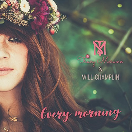Tracy Merano ft. Will Champlin - Every Morning