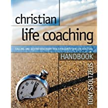Christian Life Coaching Handbook: Calling and Destiny Discovery Tools for Christian Life Coaching by Tony Stoltzfus (2009-08-11)