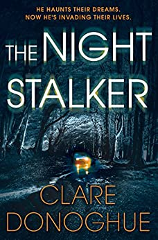 The Night Stalker (Detective Jane Bennett and Mike Lockyer series Book 4) by [Donoghue, Clare]